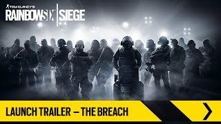Tom Clancy's Rainbow Six Siege – Launch Trailer – The Breach [EUROPE]