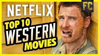 Top 10 Westerns on Netflix | Best Movies on Netflix Right Now | Flick Connection