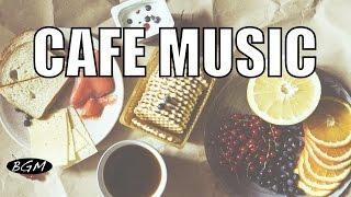 Relaxing Cafe Music - Jazz & Bossa Nova Instrumental Music For Relax,Study, Work