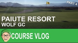 Paiute Resort Wolf Course Part 4