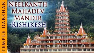 Darshan Of Shree Neelkanth Mahadev Mandir Rishikesh - Uttarakhand - Indian Temple Tours