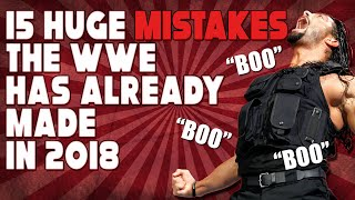 15 Unforgivable Mistakes WWE Has Already Made (so far) in 2018! | Top 15 WWE  || Don't miss it out!