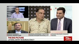 The Big Picture - Lateral Entry in Bureaucracy