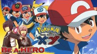 Pokemon XY The Series English Opening 2 ''Be A Hero!'' (Remix/Extended) /w Lyrics