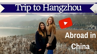 Abroad in China ⋆ Day trip to Hangzhou// 杭州