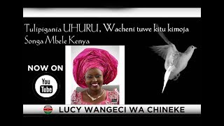 Songa Mbele Kenya by Lucy Wangeci ( Touch of aKinG )