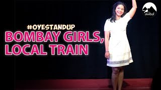 Bombay Girls, Local Train | Stand Up Comedy By Ankita