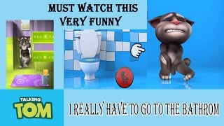 {Talking Tom} I really have to go to the bathroom