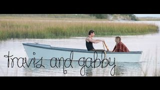 travis + gabby| one last time