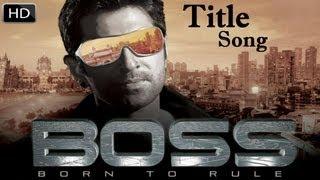 Boss (2013 Bengali Film) Title Song Feat. Jeet | Official Full HD Video