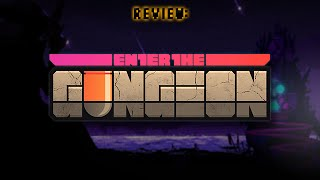Review: Enter the Gungeon