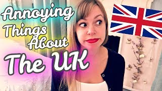 😡 6 Annoying Things About Living In The UK *Rant Warning* 😤 // American VS British