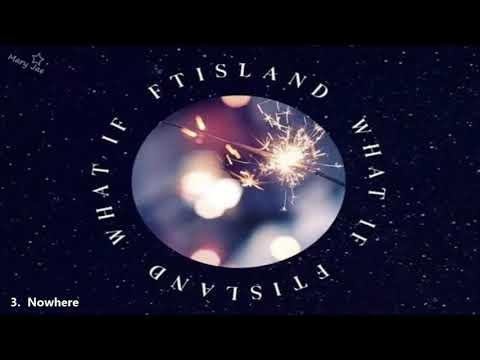 FTISLAND - 6TH MINI ALBUM 'WHAT IF'  [FULL ALBUM]