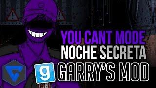 YOU CAN'T MODE! NOCHE SECRETA FIVE NIGHTS AT FREDDY'S GMOD | NOCHE HOMBRE MORADO