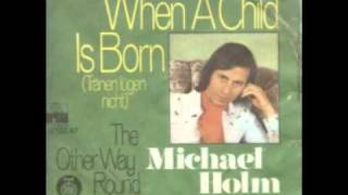Michael Holm - When A Child Is Born (1974)