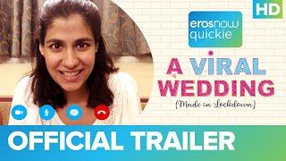 A Viral Wedding - Trailer   Shreya Dhanwanthary   Amol Parashar   Eros Now Quickie I A D2R Indie