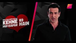 Kehne Ko Humsafar Hain |Ronit Roy|Mona Singh| If you haven't watched it yet, download ALTBalaji now
