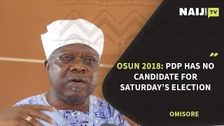 Osun Election 2018: PDP Has No Candidate for Saturday's Osun Election - Omisore Reveals  Naij.com TV