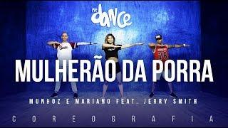 Mulherão da Porra - Munhoz e Mariano feat. Jerry Smith | FitDance TV (Coreografia) Dance Vídeo