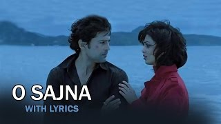 O Sajna | Full Song With Lyrics | Table No.21 | Rajeev Khandelwal & Tina Desai