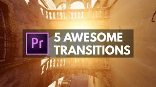 Make Better Videos w/ these AMAZING Premiere Pro Transitions