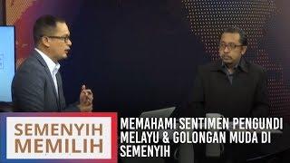 Semenyih Memilih: Memahami sentimen pengundi Melayu & golongan muda di Semenyih