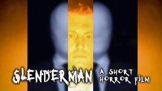 SLENDERMAN - A Short Horror Film