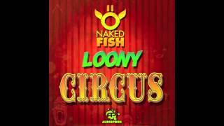 Naked Fish - Loony Circus