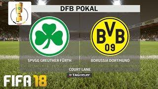⚽ DFB Pokal SpVgg Greuther Fürth : Borussia Dortmund 🏆 FIFA 18 Gameplay Deutsch Livestream