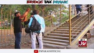 | Bridge Tax Prank | By Nadir Ali & Team In | P4 Pakao | 2018