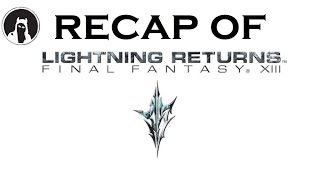 What happened in Lightning Returns: Final Fantasy XIII? (RECAPitation)
