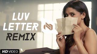 Luv Letter Remix (Kanika Kapoor, Meet Bros) – DJ Nykeh