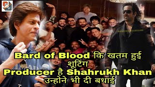 Bard of Blood Shooting wrap | Shahrukh Khan gives best wishes