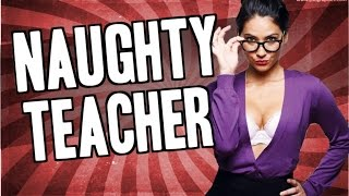 Naughty Teacher!