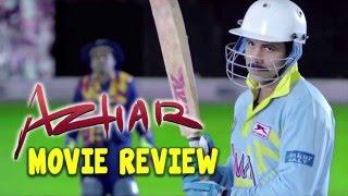 Azhar Movie Review by Abhishek Srivastava   Emraan Hashmi   Nargis Fakhri   Prachi Desai