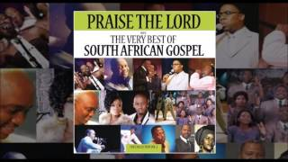 Praise The Lord: The Very Best Of South African Gospel
