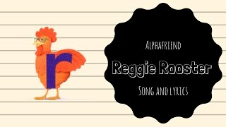 Reggie Rooster Alphafriend Song (with Lyrics)