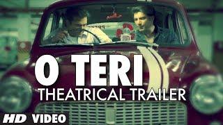 O Teri Theatrical Trailer | Pulkit Samrat, Bilal Amrohi, Sarah Jane Dias