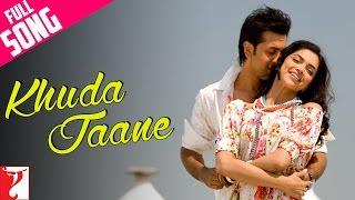 Khuda Jaane - Full Song | Bachna Ae Haseeno | Ranbir Kapoor | Deepika Padukone