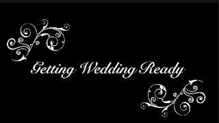 Getting Wedding Ready | 2 Brown Girls