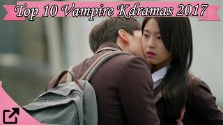Top 10 Vampire Kdramas 2017 (All The Time)