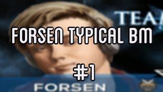 Forsen Typical BM #1
