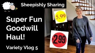 Goodwill Haul | Sheepishly Sharing Variety Vlog