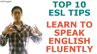 Learn to Speak English Fluently - 10 ESL Tips to Master English Conversation