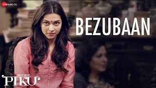 Bezubaan - Piku | Anupam Roy | Amitabh Bachchan, Irrfan Khan & Deepika Padukone