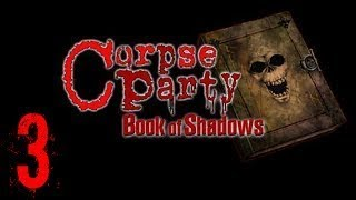Corpse Party | Book of Shadows | Part 3
