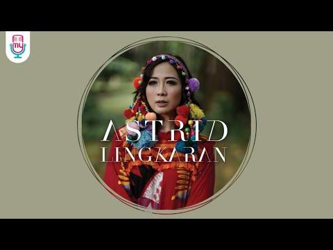 Download Lagu ASTRID - LINGKARAN (Official Music Video) MP3