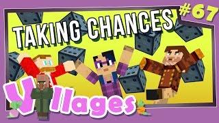 Minecraft: Villages - #67 - Taking Chances (Modded Minecraft)