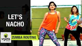 Zumba Routine on Let's Nacho Song | Zumba Dance Fitness | Choreographed by Vijaya Tupurani