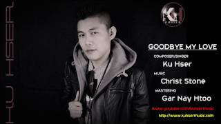 Karen song Goodbye my love _ Ku Hser